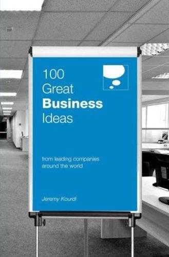 100 Great Business Ideas: From Leading Companies Around the World (100 Great ., Kourdi, Jeremy