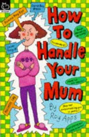APPS, ROY - How to Handle Your Mum