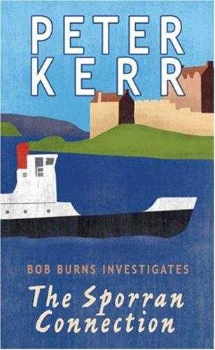 The Sporran Connection: Bob Burns Investigates, Kerr, Peter