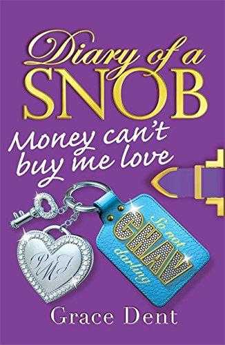 Diary of a Snob: 02: Money Can't Buy Me Love, Dent, Grace