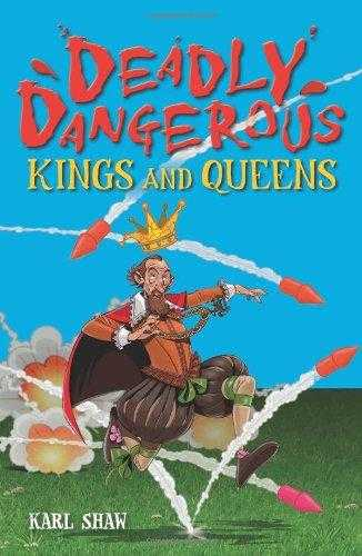 Deadly Dangerous Kings and Queens, Shaw, Karl