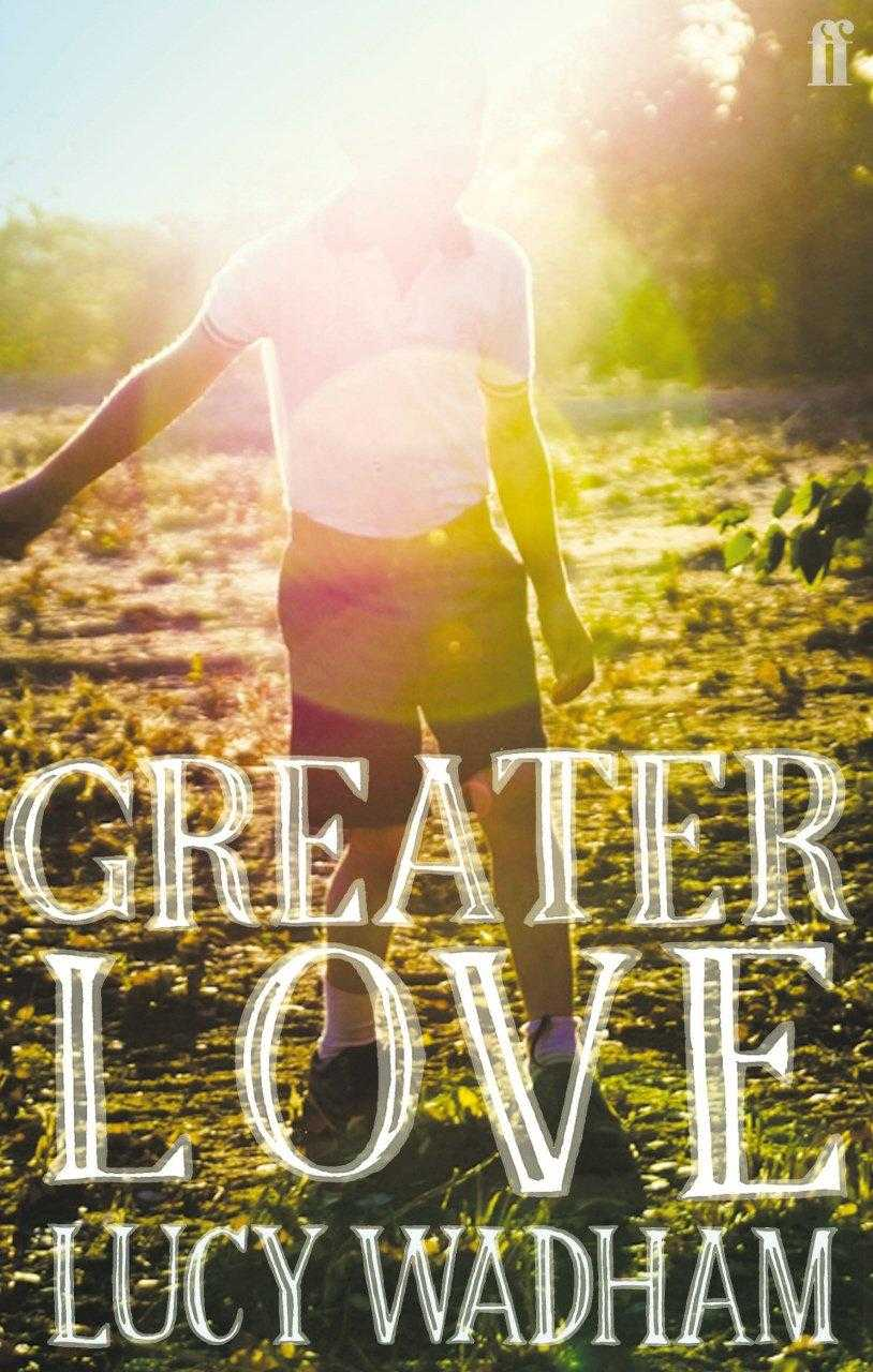 WADHAM, LUCY - Greater Love