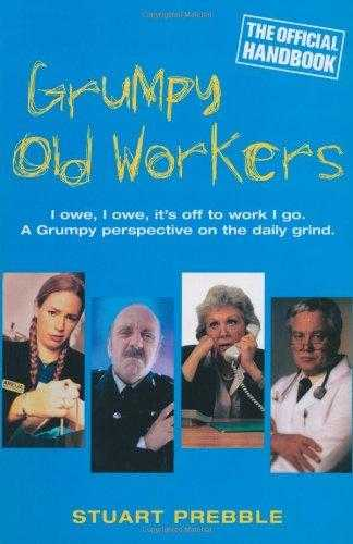Grumpy Old Workers: The Official Handbook, Prebble, Stuart