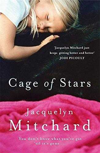 Cage of Stars, Mitchard, Jacquelyn