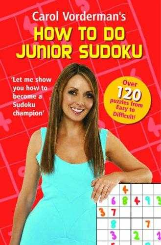 Carol Vorderman's How to do Junior Sudoku, Vorderman, Carol