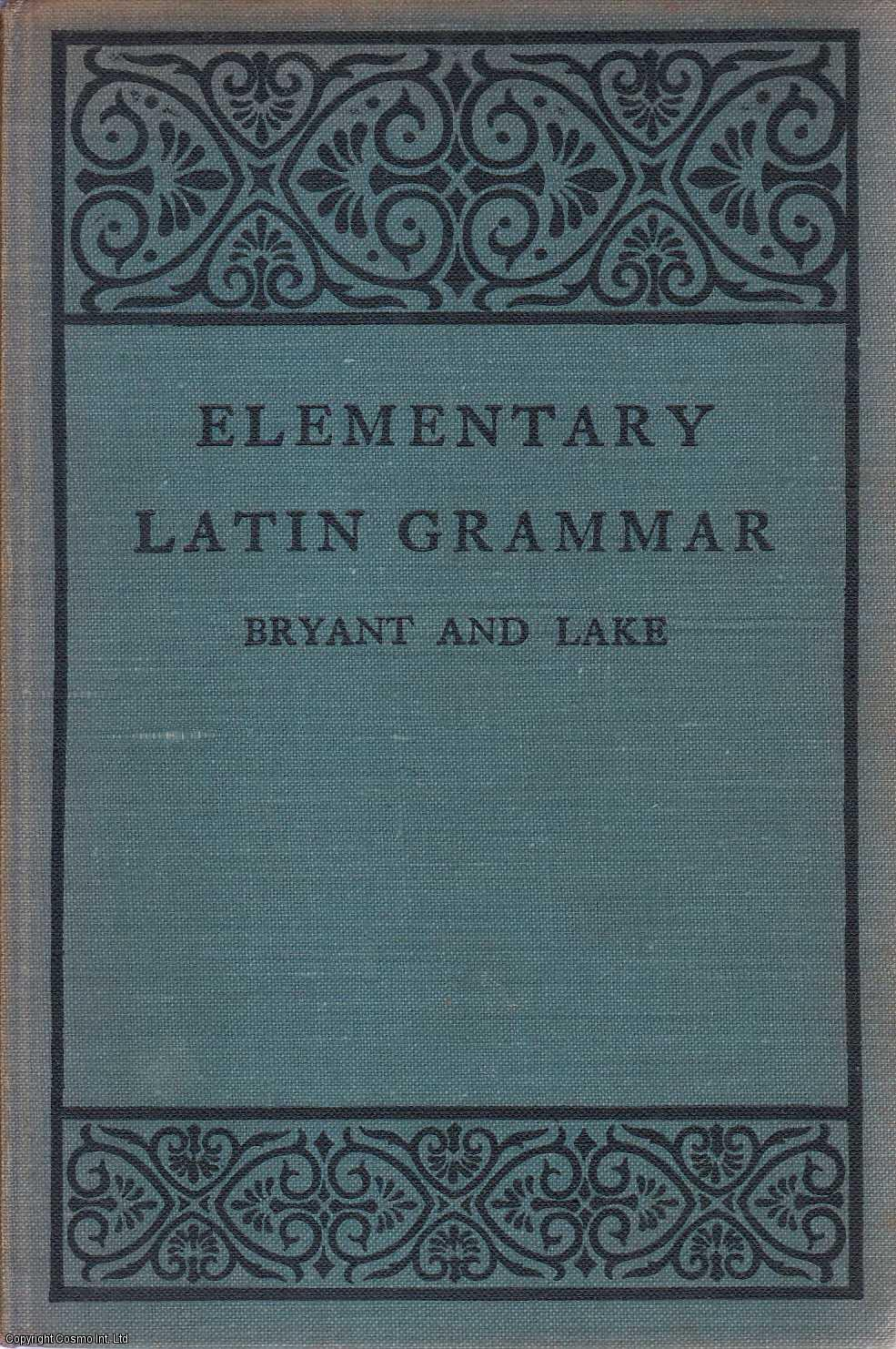 Elementary Latin Grammar, Bryant Rev E E and Lake E D C