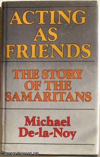 Acting as Friends: Story of the Samaritans, De-la-Noy, Michael
