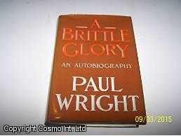 A Brittle Glory : An Autobiography, Wright, Paul