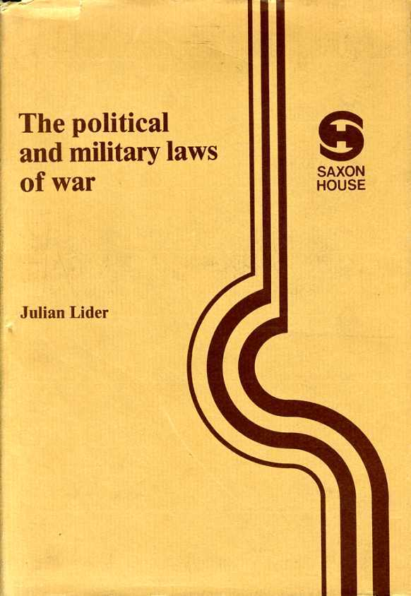 LIDER, JULIAN - The Political and Military Laws of War