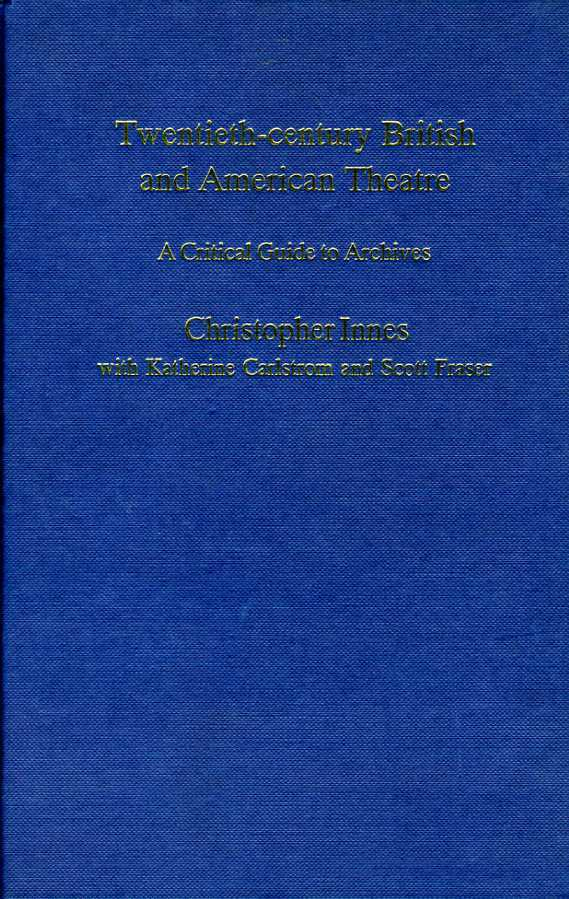 20th-Century British and American Theatre : A Critical Guide to Archives, Innes, C. D.