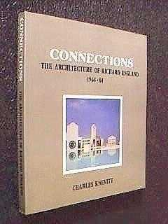 Connections : The Architecture of Richard England 1964-1984, Knevitt, Charles