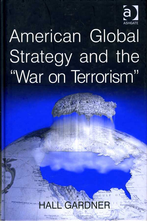 American Global Strategy and the 'War on Terrorism', Gardner, Professor Hall