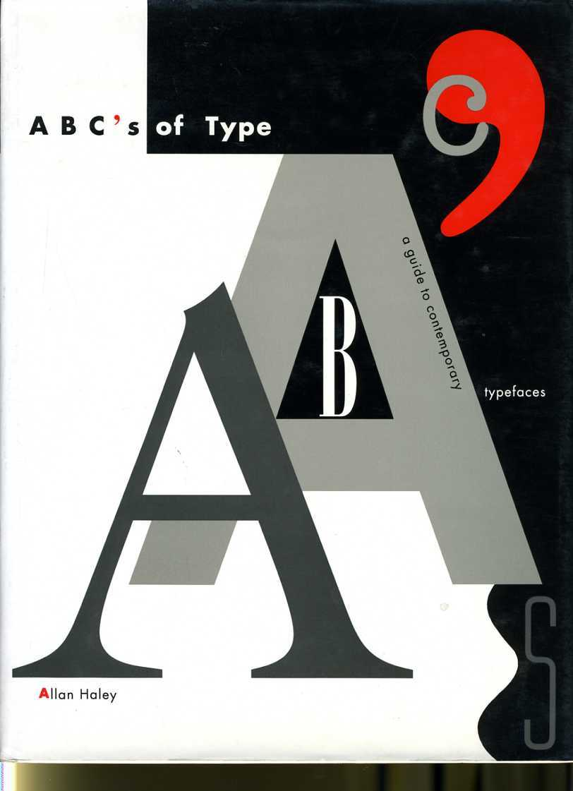 ABCs of Type : A Guide to Contemporary Typefaces, Haley, Allan