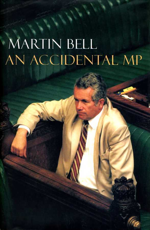 An Accidental MP. (Signed Copy), Bell, Martin
