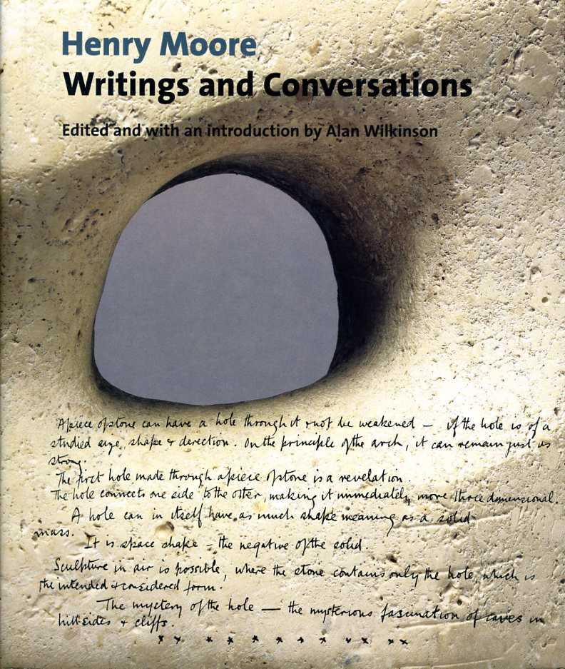 Henry Moore : Writings and Conversations, Moore, Henry