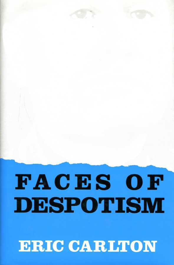 Faces of Despotism, Carlton, Eric