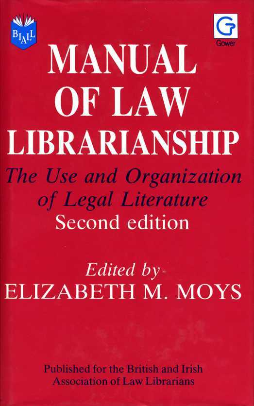 Manual of Law Librarianship : The Use and Organization of Legal Literature, Moys, Elizabeth M.