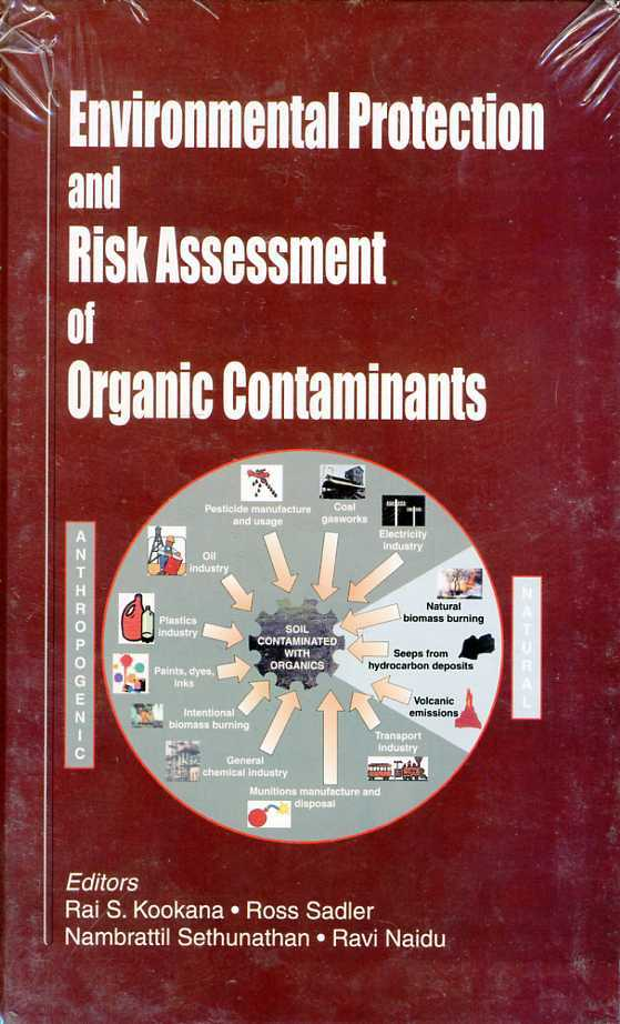 Environmental Protection and Risk Assessment of Organic Contaminants, Kookana, Editor) Rai S. (Author