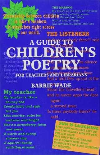 A Guide to Children's Poetry for Teachers and Librarians, Wade, Barrie