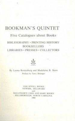Bookman's Quintet, Five Catalogues about Books, Bibliography, Printing History, Booksellers, Libraries, Presses, Collectors, Belanger, Terry (Foreword)