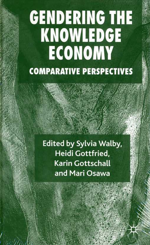 WALBY & OTHERS, SYLVIA - Gendering the Knowledge Economy: Comparative Perspectives