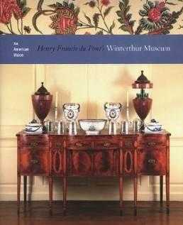 An American Vision: Henry Francis Du Pont's Winterthur Museum, Cooper, Wendy