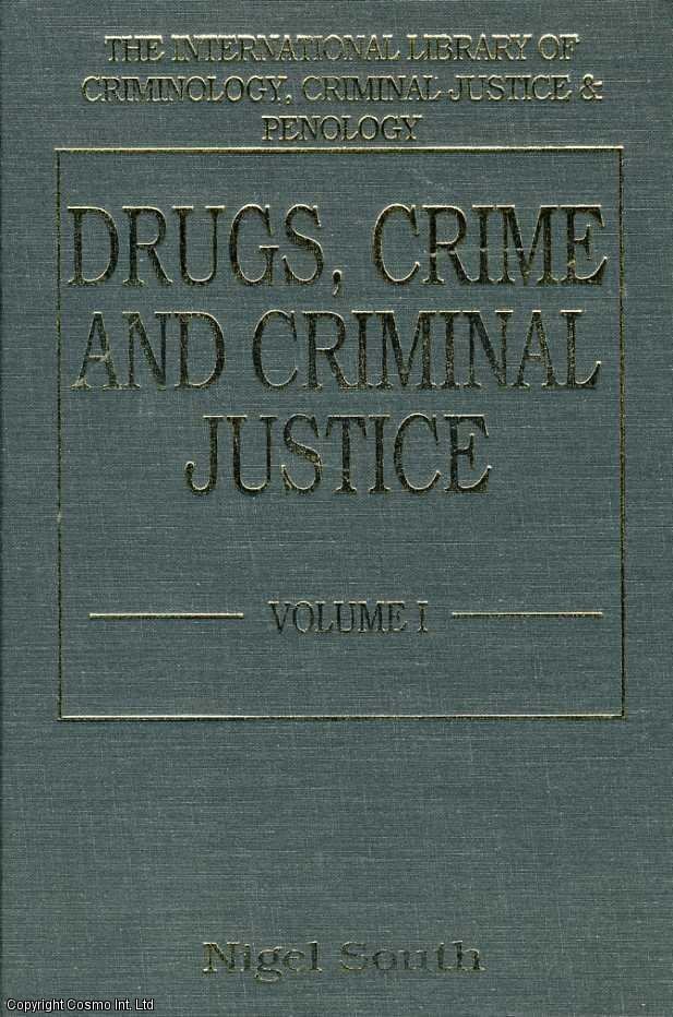 EDITED BY NIGEL SOUTH - Drugs, Crime and Criminal Justice. VOLUME 2 ONLY. (International Library of Criminology, Criminal Justice & Penology)