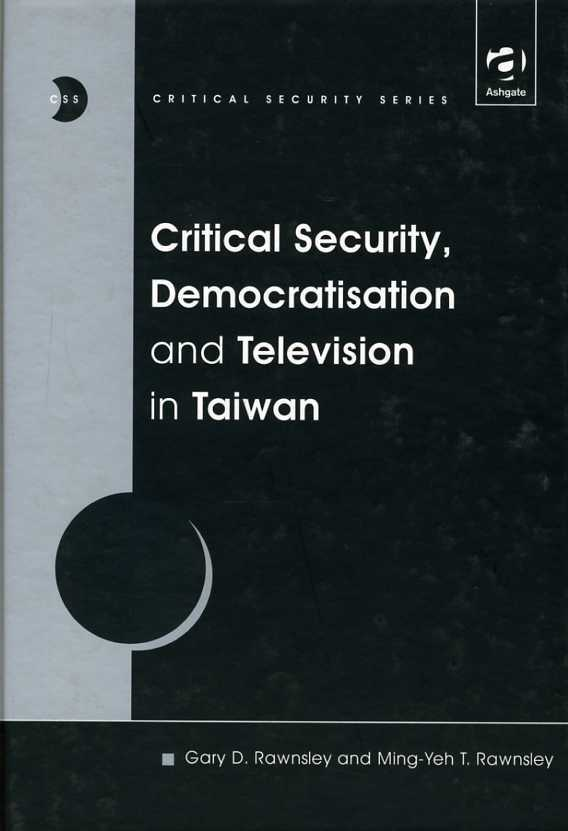 Critical Security, Democratisation and Television in Taiwan, Rawnsley, Gary D.