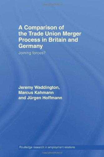 A Comparison of the Trade Union Merger Process in Britain and Germany : Joining Forces?, Hoffman, JÌ_rgen