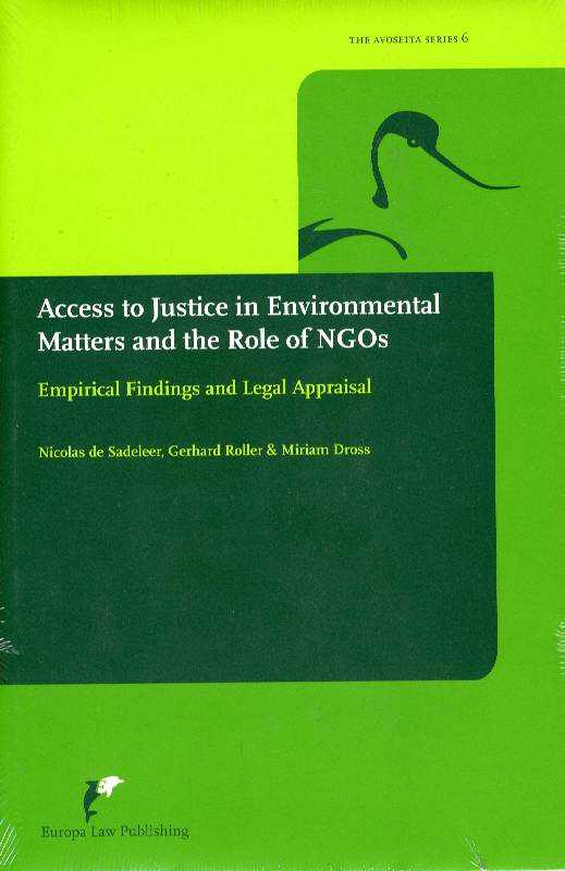 Access to Justice in Environmental Matters and the Role of NGOs: Empirical Findings and Legal Appraisal (The Avosetta Series), Sadeleer, Nicolas De