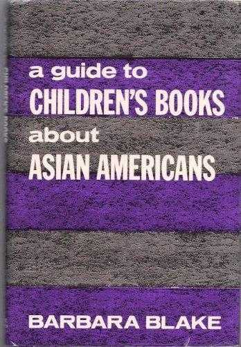 A Guide to Children's Books about Asian Americans, Blake, Barbara Radke