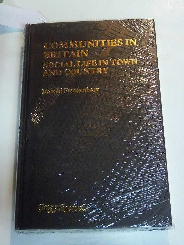 Communities in Britain : Social Life in Town and Country, Frankenberg, Ronald