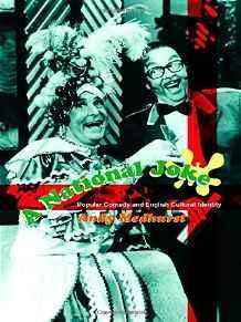 A National Joke : Popular Comedy and English Cultural Identities, Medhurst, Andy