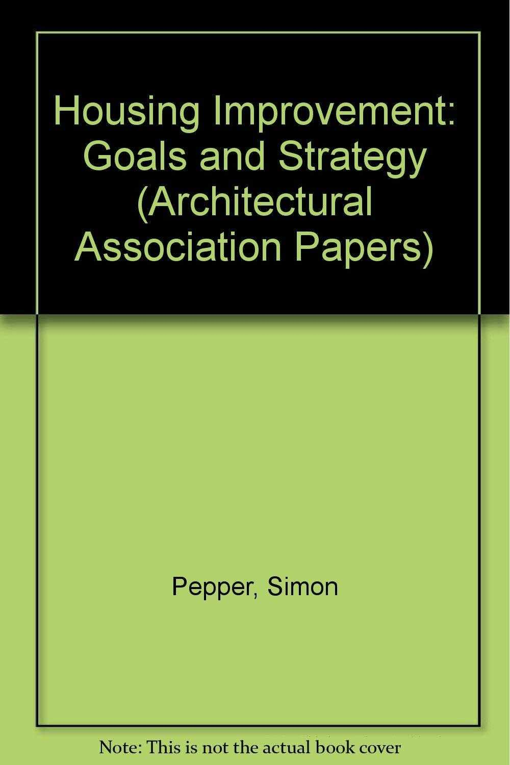 Housing Improvement: Goals and Strategy (Architectural Association Papers) [Hardcover], Pepper, Simon