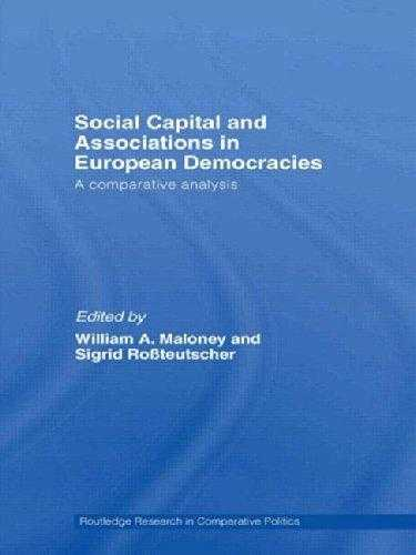 ROSSTEUTSCHER, WILLIAM A. MALONEY & SIGRID - Social Capital and Associations in European Democracies: A Comparative Analysis