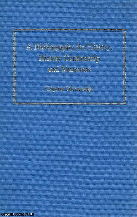 A Bibliography for History, History Curatorship and Museums, Kavanagh, Gaynor