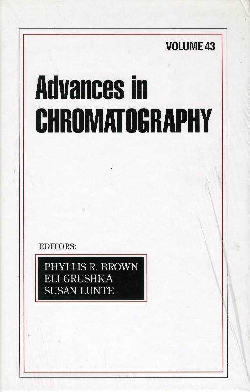 Advances In Chromatography: Volume 43: Vol. 43, Grushka, Eli (Editor)