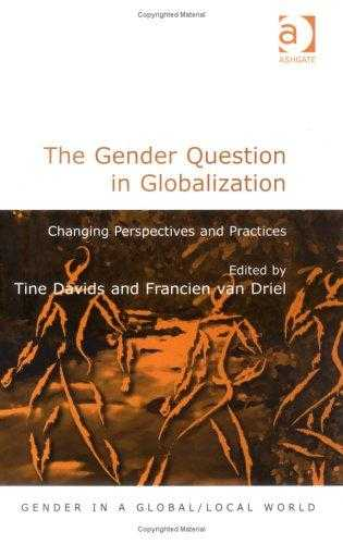 Gender Question In Globalization : Changing Perspectives and Practices, Driel, Francien van (Editor)