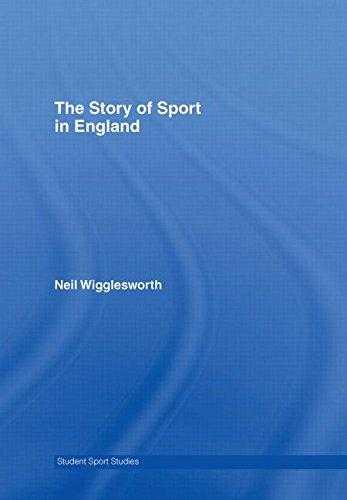 WIGGLESWORTH, NEIL - The Story of Sport in England