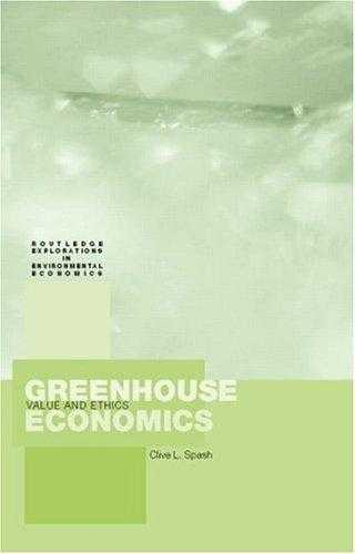 SPASH, CLIVE - Greenhouse Economics: Value and Ethics: Values and Ethics (Routledge Explorations in Environmental Economics)