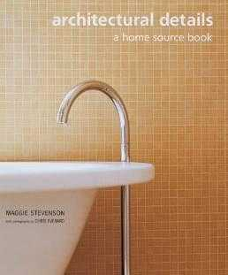 Architectural Details: A Home Source Book (Source books), Stevenson, Maggie