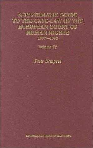 A Systematic Guide to the Case Law of the European Court of Human Rights, 199., Kempees, Peter