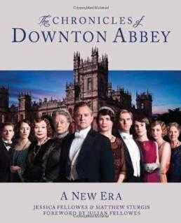 The Chronicles of Downton Abbey (Official Series 3 TV tie-in), Fellowes, Julian (Foreword)