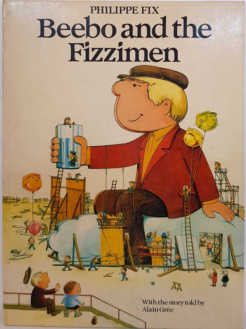 Beebo and the Fizzimen, Philippe Fix; Alain Gree