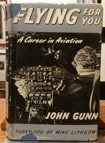 Flying For You: A Career in Avaiation, John Gunn