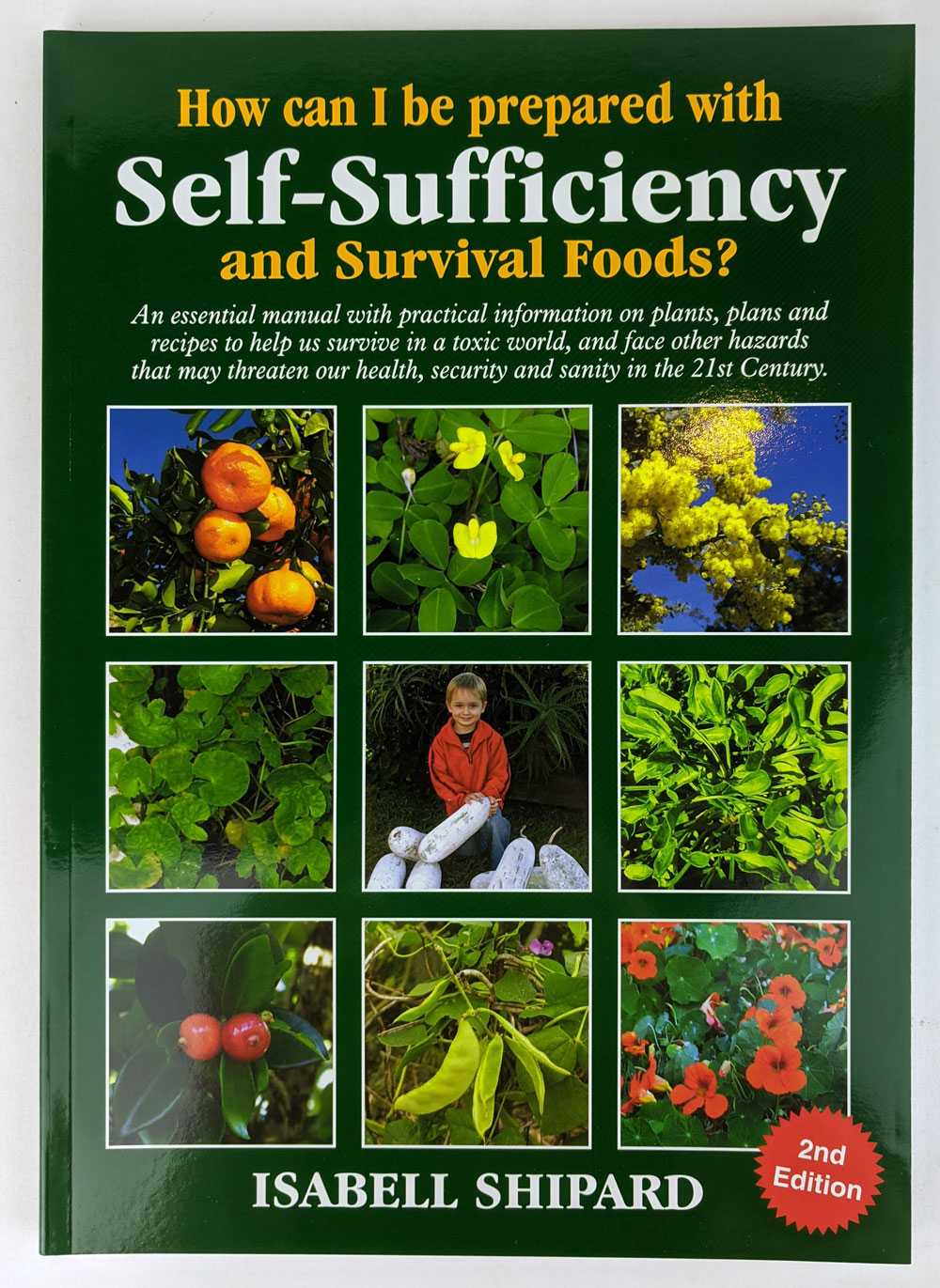 How Can I Be Prepared With Self-sufficiency & Survival Foods?, Isabell Shipard