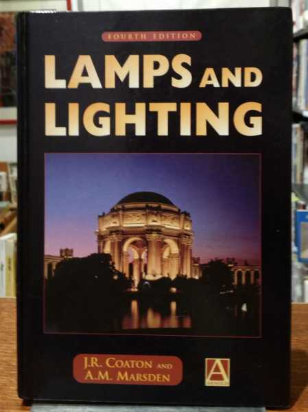 Lamps and Lighting, J.R. Coaton; A.M. Marsden