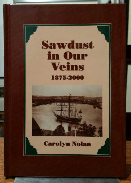 Sawdust in Our Veins: 1875-2000, Carolyn Nolan