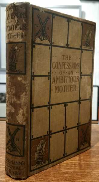 The Confessions of an Ambitious Mother (Hardcover, 1905), Anonymous