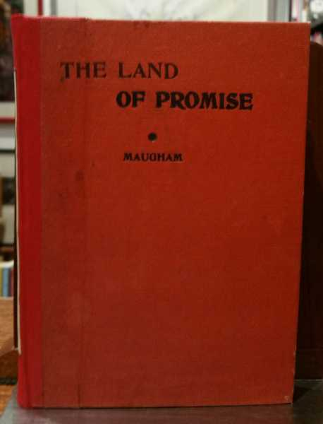 The Land Of Promise: A Comedy in Four Acts, W. Somerset Maugham